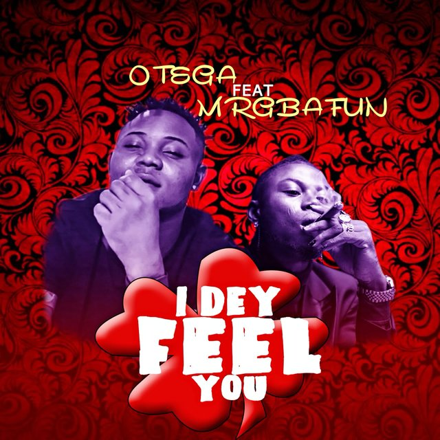 I Dey Feel You (feat. MrGbafun)
