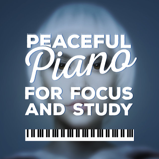 Peaceful Piano for Focus and Study
