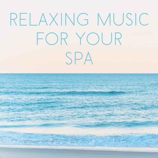 Relaxing Music for Your Spa