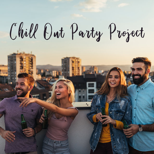 Chill Out Party Project – Essential Chill Collection for Fun, Party with Friends