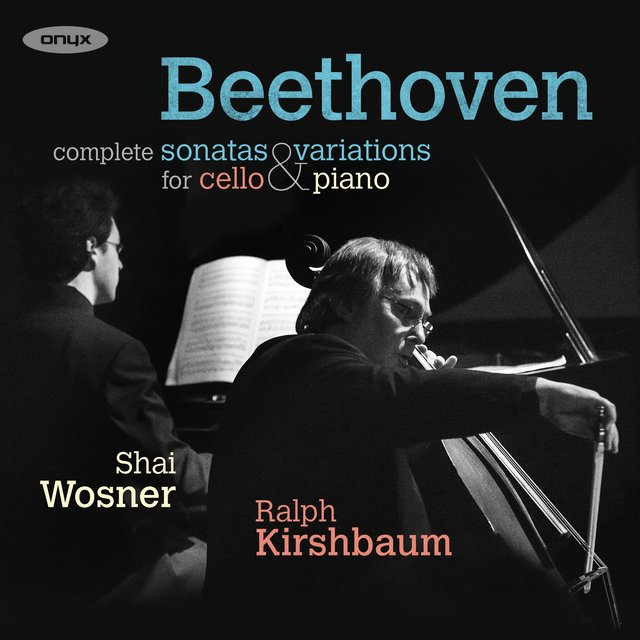 Beethoven: The Sonatas & Variations for Cello and Piano