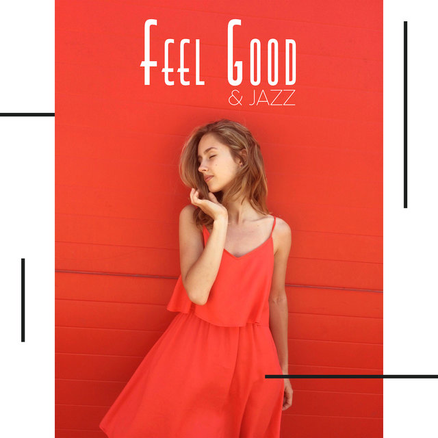 Feel Good & Jazz: Instrumental Smooth Vintage Melodies to Relax, Elegant Jazz Vibes