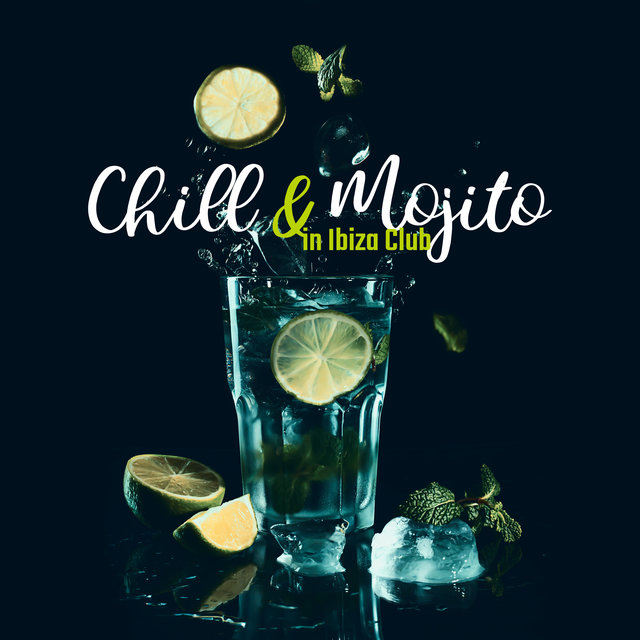 Chill & Mojito in Ibiza Club: 2020 Chill Out Electro EDM Party Dance Beats Mix