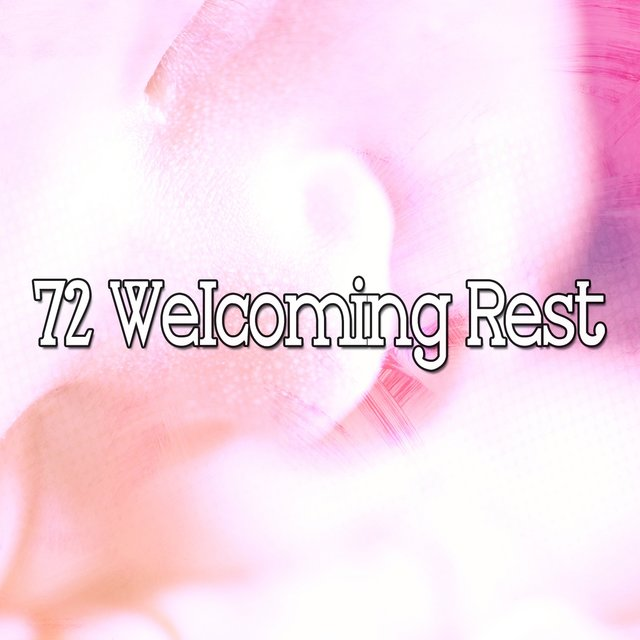 72 Welcoming Rest