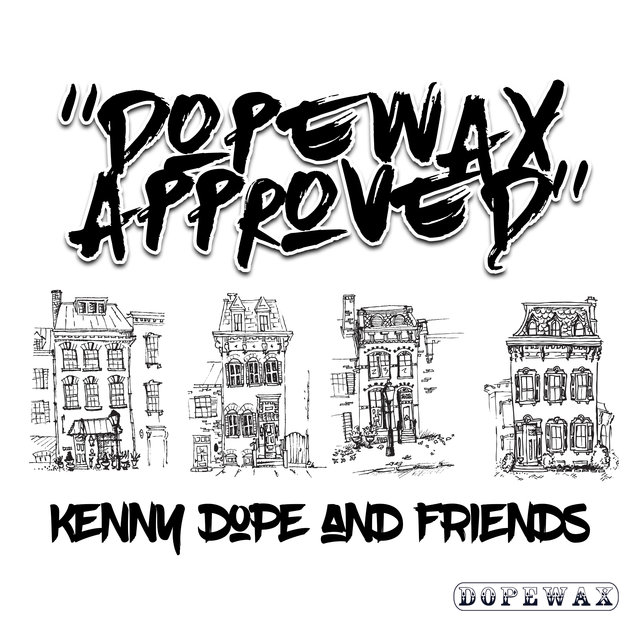 Dopewax Approved: Kenny Dope & Friends