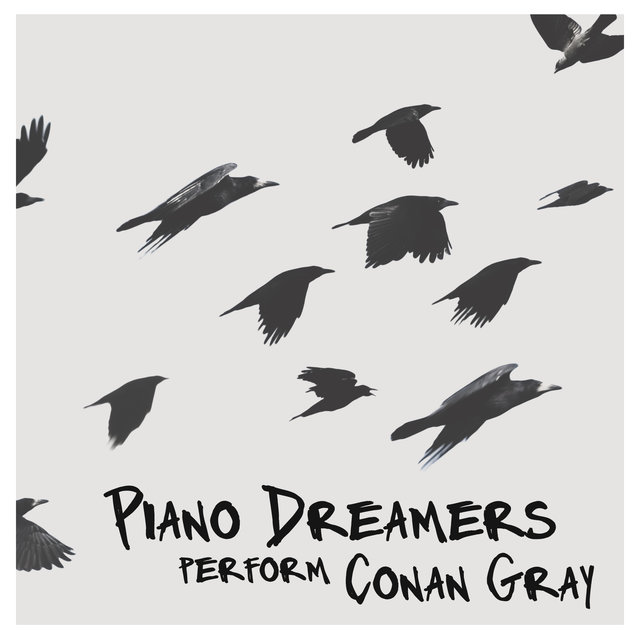 Piano Dreamers Perform Conan Gray