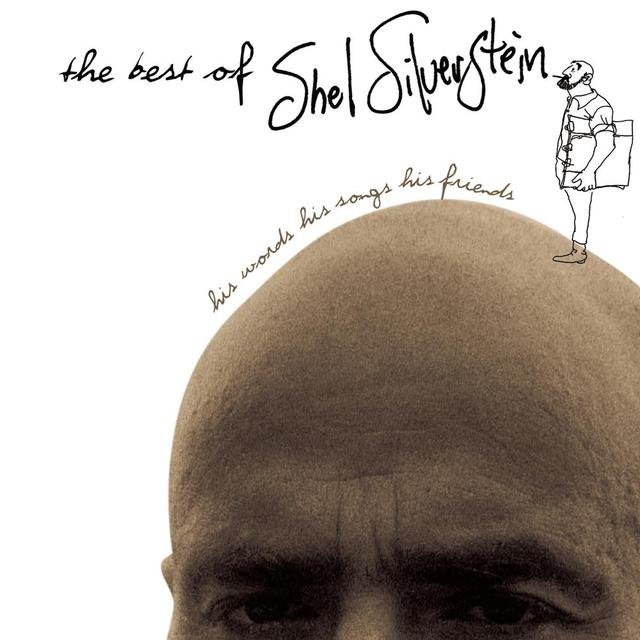 The Best Of Shel Silverstein His Words His Songs His Friends