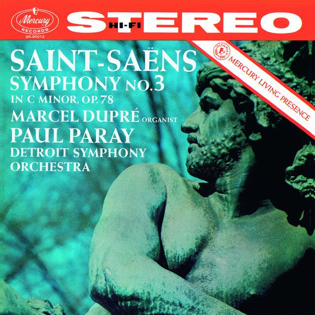 Cover art for album Saint-Saëns: Symphony No.3 in C Minor (Remastered 2015) by Marcel Dupré, Detroit Symphony Orchestra, Paul Paray
