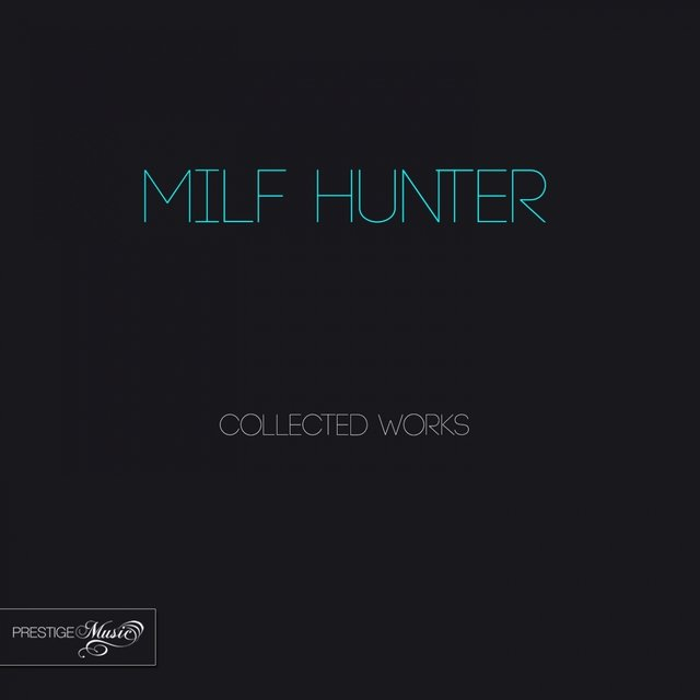 Milf Hunter Collected Works