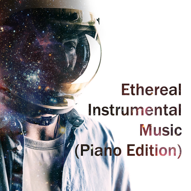 Ethereal Instrumental Music (Piano Edition)