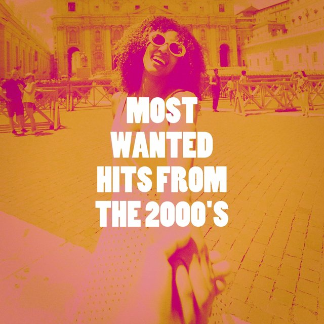 Most Wanted Hits from the 2000's