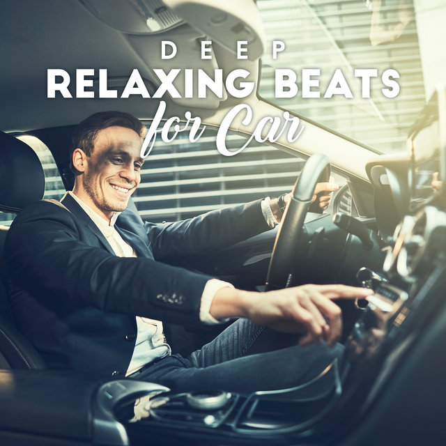 Deep Relaxing Beats for Car: Chill Out 2019