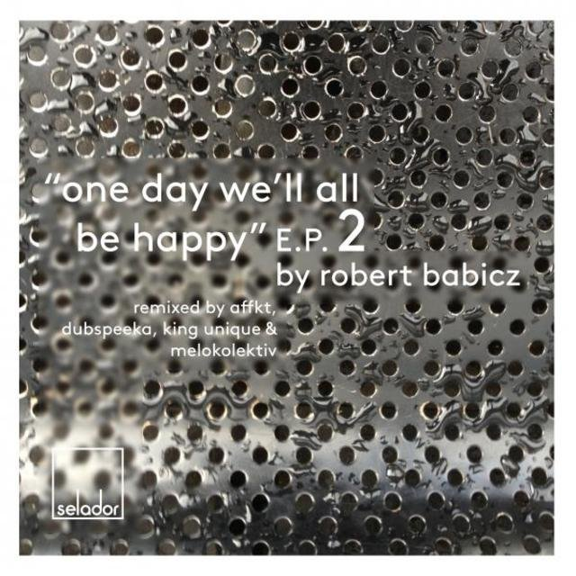 One Day We'll All Be Happy E.P.2