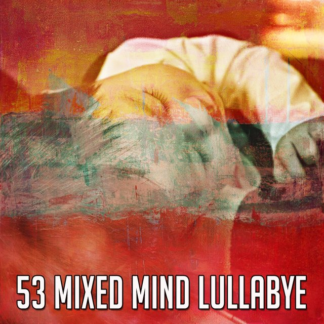 53 Mixed Mind Lullabye