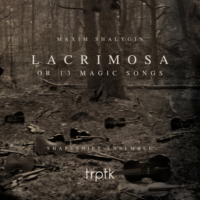 Shalygin: Lacrimosa or 13 Magic Songs