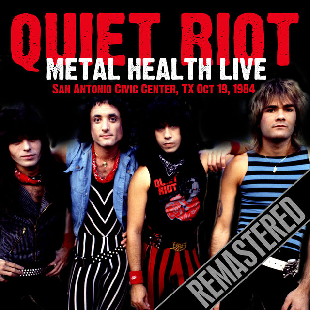 Metal Health Live (Remastered) (Live At The San Antonio Civic Center, TX, Oct 19, 1984)