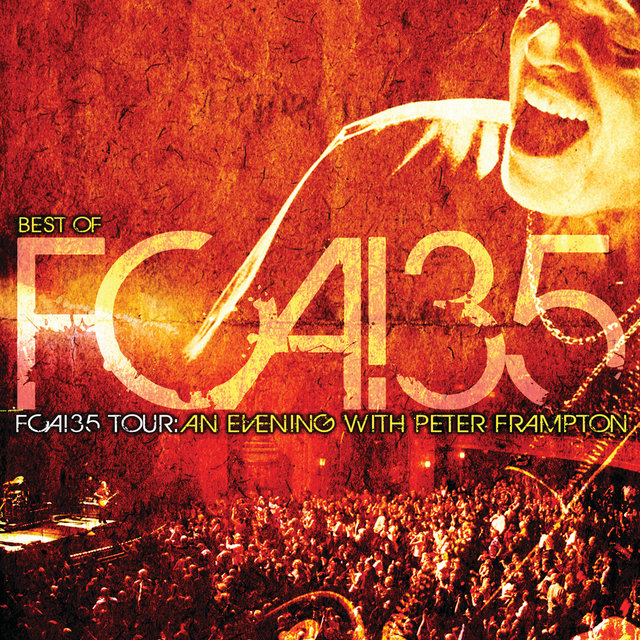 Best Of FCA! 35 Tour - FCA!35 Tour: An Evening With Peter Frampton (Live)