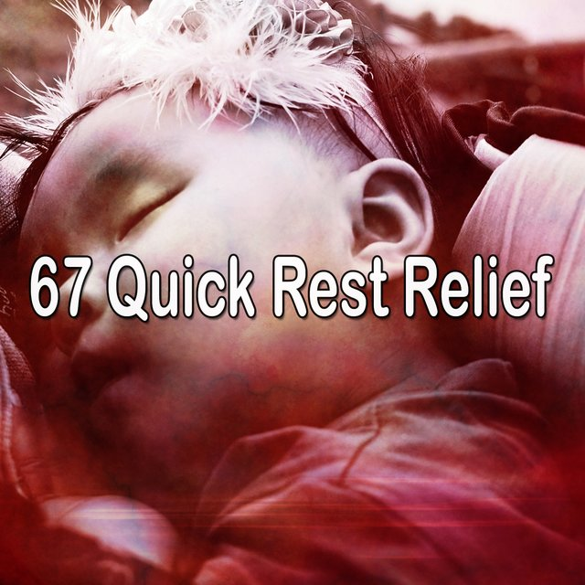 67 Quick Rest Relief