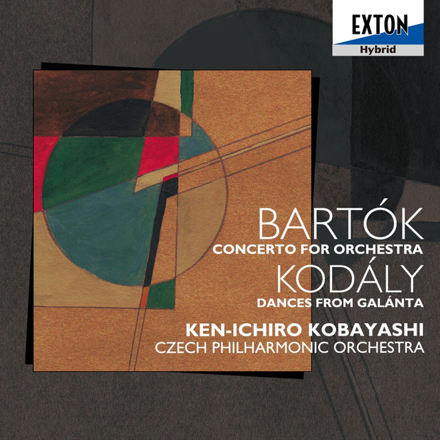 Bartok: Concerto for Orchestra, Kodaly: Dances from Galanta