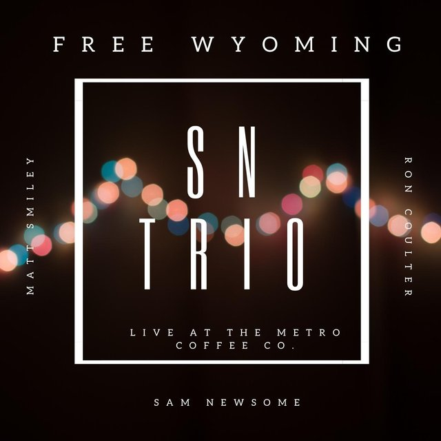 Free Wyoming (Sn Trio: Live at the Metro Coffee Co.)