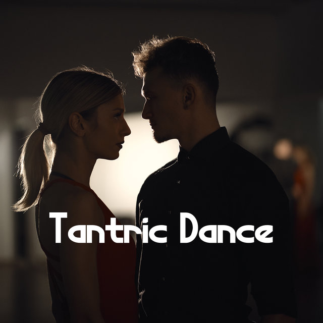 Tantric Dance - Background Music for Couples