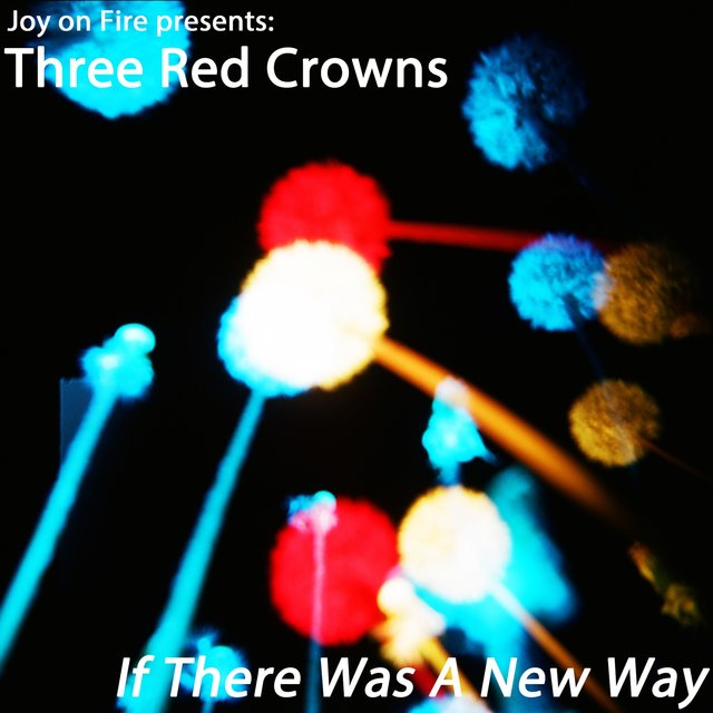 Presents: Three Red Crowns, If There Was a New Way