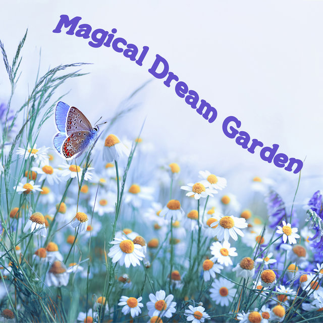 Magical Dream Garden - Soothing Night Sounds That Will Help Your Baby Fall Asleep, Tranquility, Children's Lullaby, Toddler Sleep, Gentle Infant Baby, Relaxing Forest