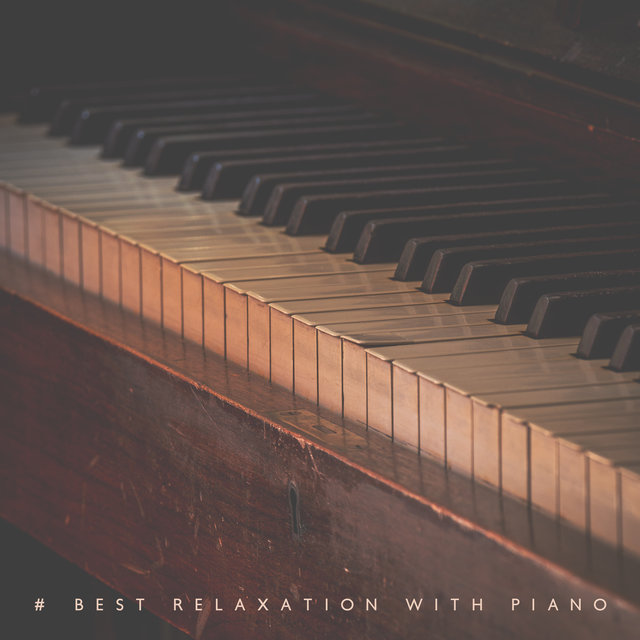 # Best Relaxation with Piano