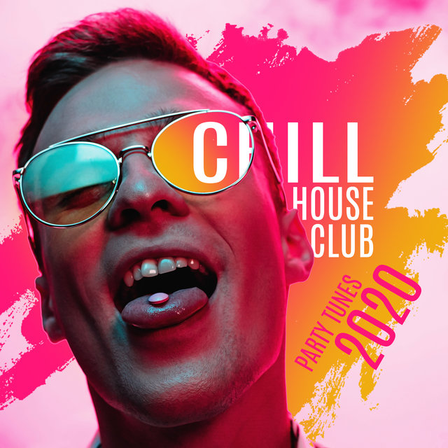 Chill House Club Party Tunes 2020