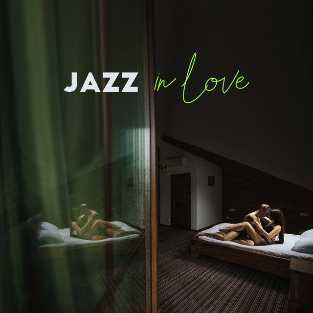 Jazz in Love – Romantic Jazz for Making Love, Ambient Jazz