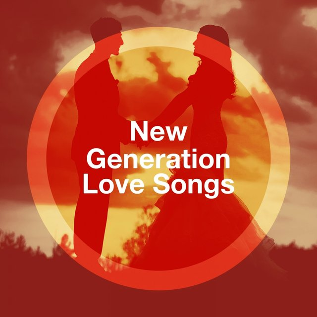 New Generation Love Songs