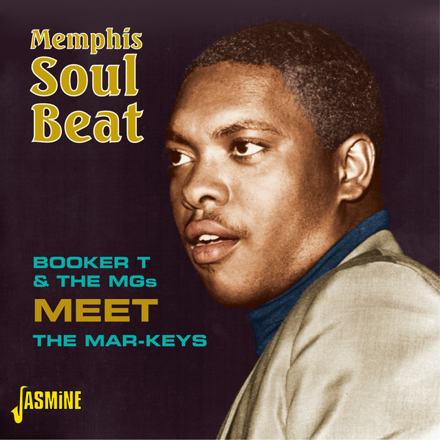 Memphis Soul Beat - Booker T & The Mgs Meet the Mar – Keys