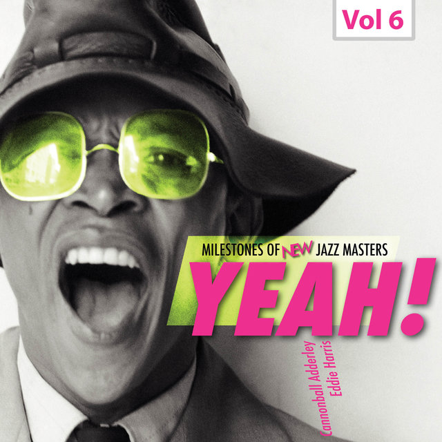 Milestones of New Jazz Masters - Yeah!, Vol. 6