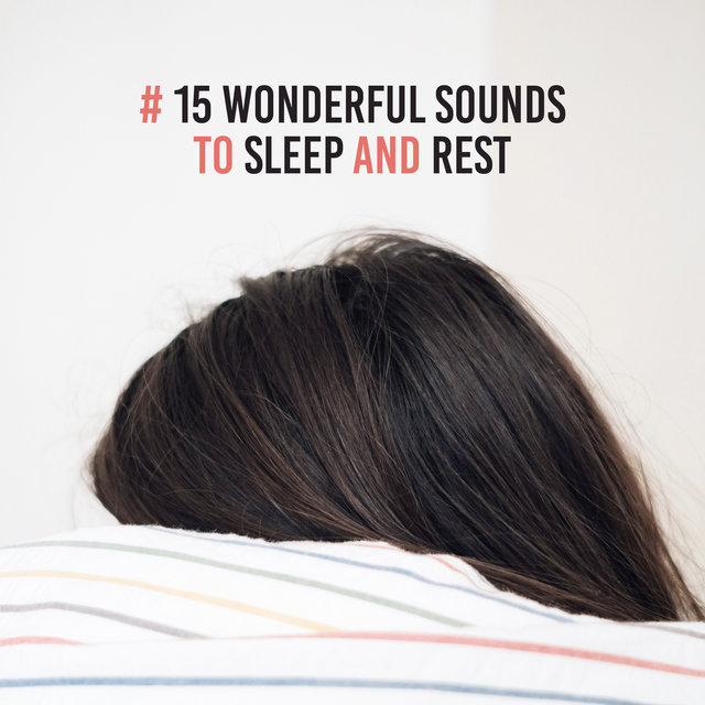 # 15 Wonderful Sounds to Sleep and Rest