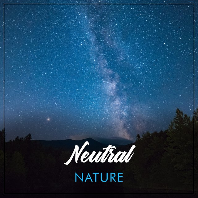 # Neutral Nature