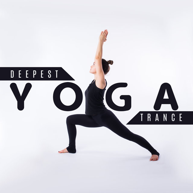 Deepest Yoga Trance: 2020 Deep Cosmic New Age Sounds for Meditation, Yoga, Inner Contemplation, Improve Balance Between Body & Soul, Regain Inner Harmony, Third Eye Open