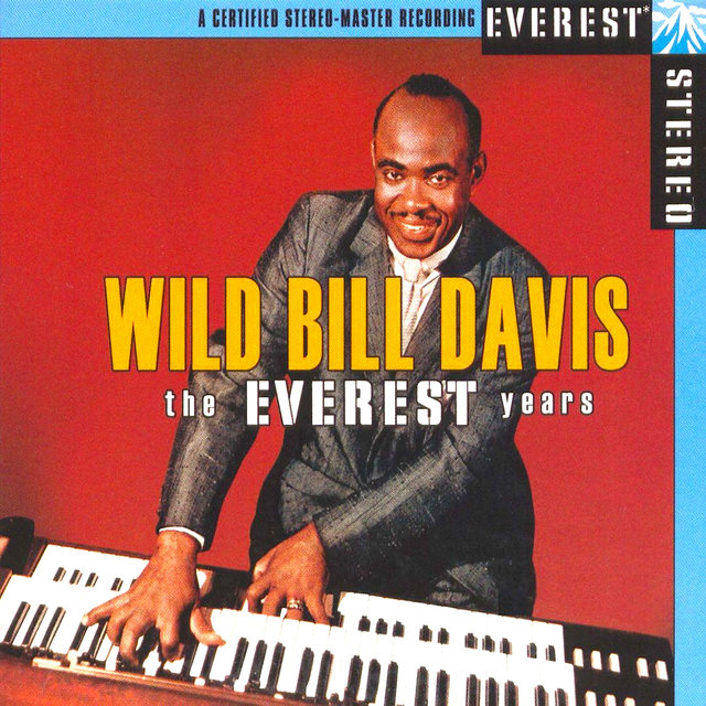 The Everest Years: Wild Bill Davis