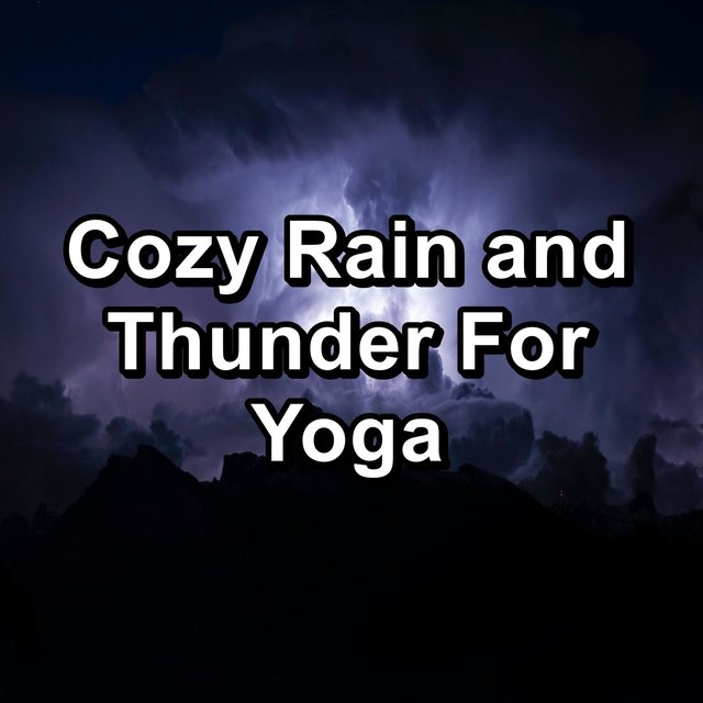 Cozy Rain and Thunder For Yoga