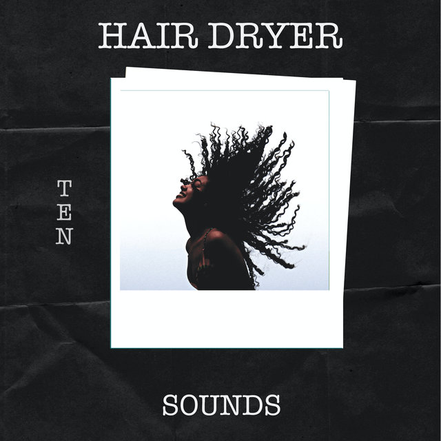 10 Hair Dryer Sounds