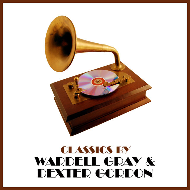 Classics by Wardell Gray & Dexter Gordon