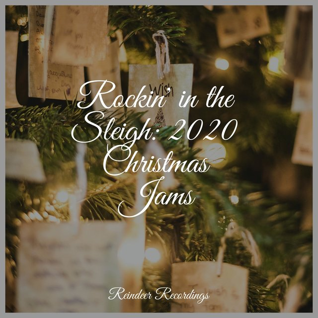Rockin' in the Sleigh: 2020 Christmas Jams