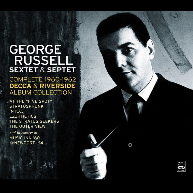 George Russell Sextet & Septet. The Complete 1960-1962 Decca & Riverside Album Collection Plus Two Live Recordings: At Music Inn (1960) And at the Newport Jazz Festival [1964]