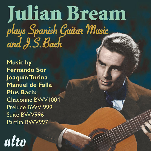 Julian Bream Plays Spanish Music and J.S. Bach