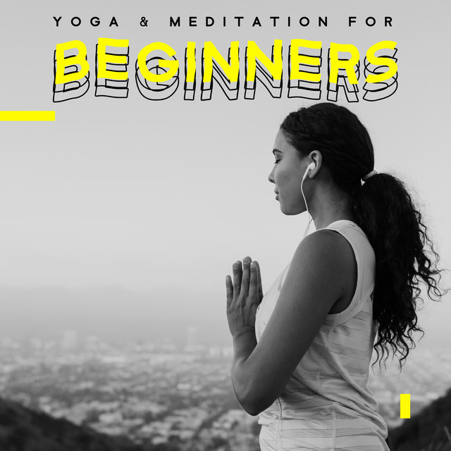 Yoga & Meditation for Beginners - Training Your Body and Mind, Awaken Your Energy, Total Harmony