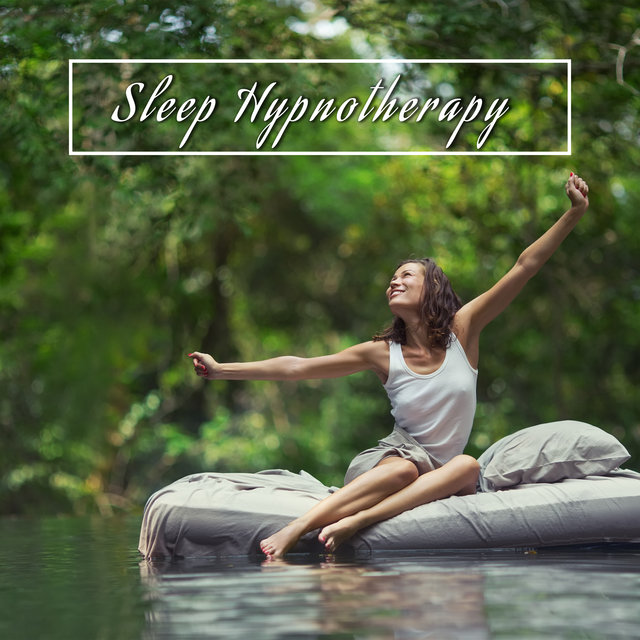 Sleep Hypnotherapy – Instrumental Melodies with Nature Sounds for Sleep Good