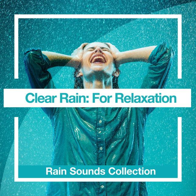 Clear Rain: For Relaxation