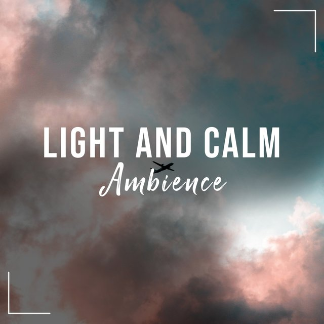 Light and Calm Ambience, Vol. 9