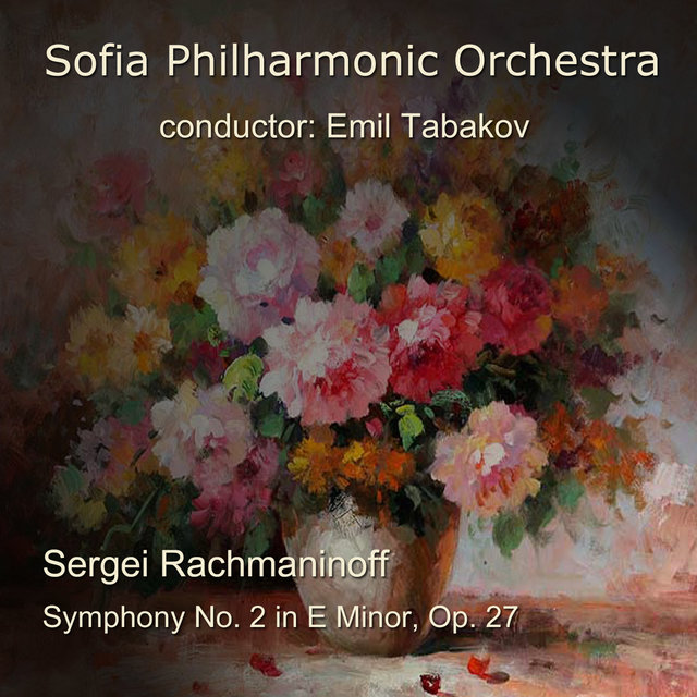 Sergei Rachmaninoff: Symphony No. 2 in E Minor, Op. 27