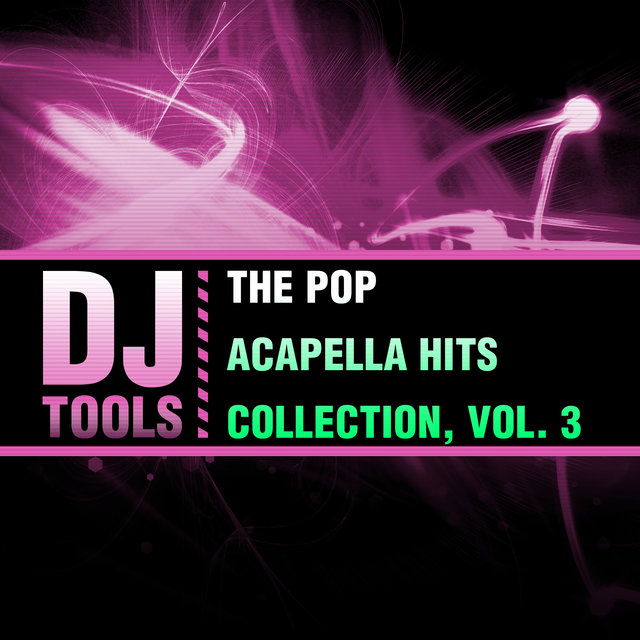 The Pop Acapella Hits Collection, Vol. 3