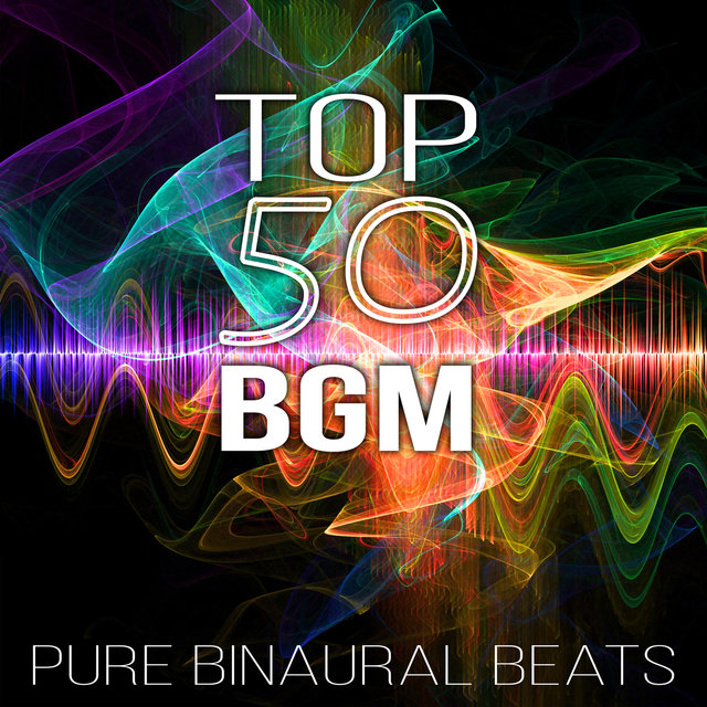 TOP 50 BGM: Pure Binaural Beats, Brainwave Therapy Music System, Pranayama, Complete Study Relaxation, Zen Guided Meditation